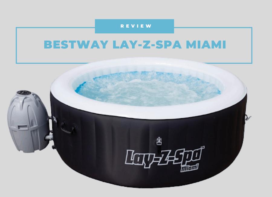 bestway lay-z-spa miami review